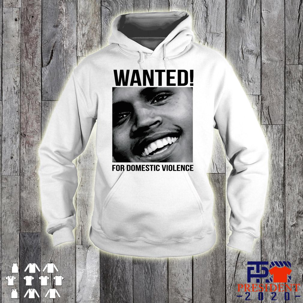 Chris Brown Wanted For Domestic Violence hoodie