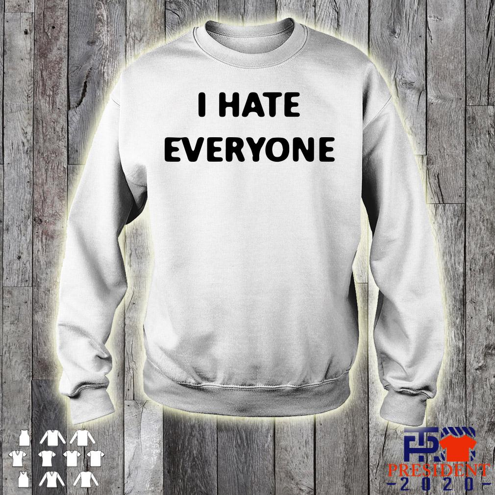 I Hate Everyone sweater