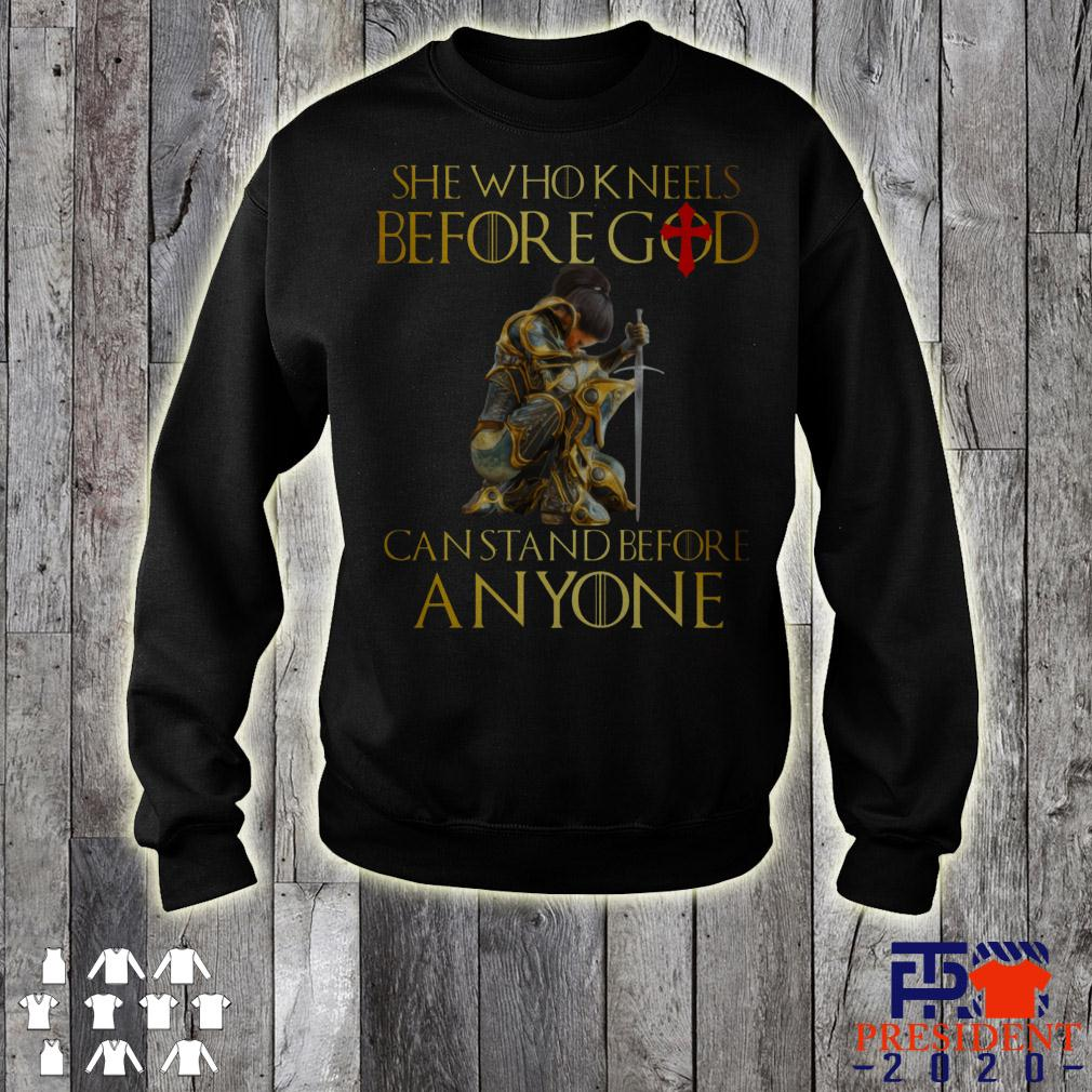 She Who Kneels Before God Can Stand Before Anyone sweater