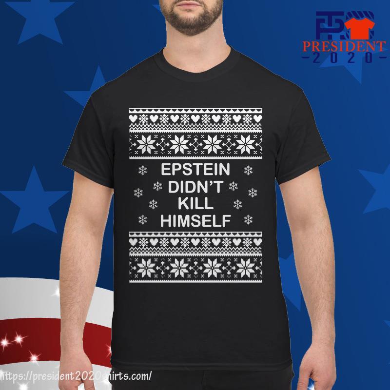 Epstein didnt kill himself ugly christmas shirt 2020