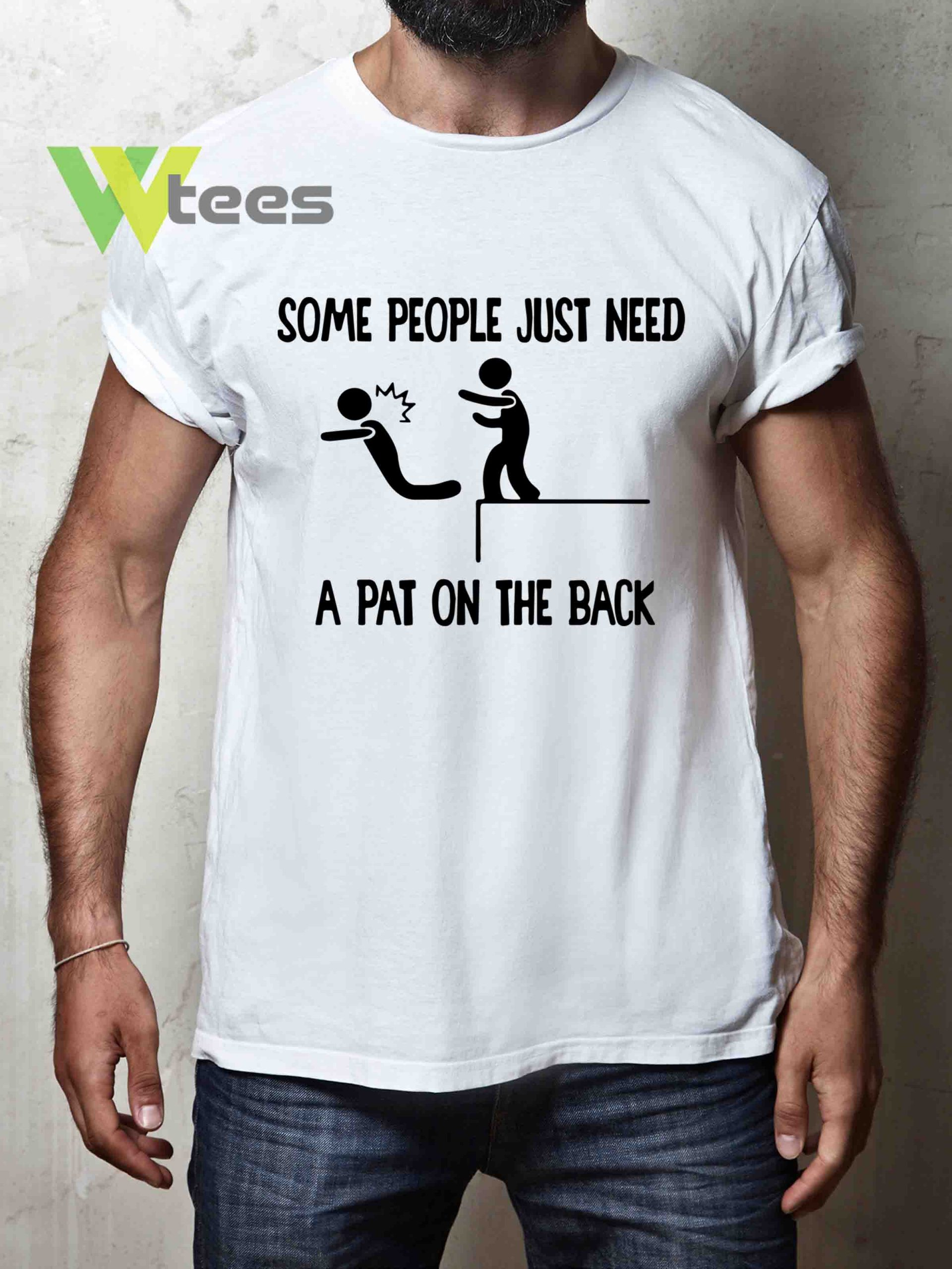 some-people-just-need-a-pat-on-the-back-T-shirt