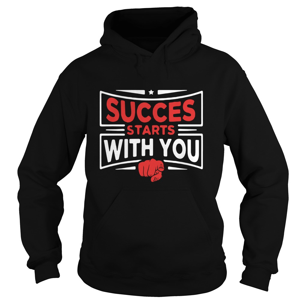 success-starts-with-you-Hoodie