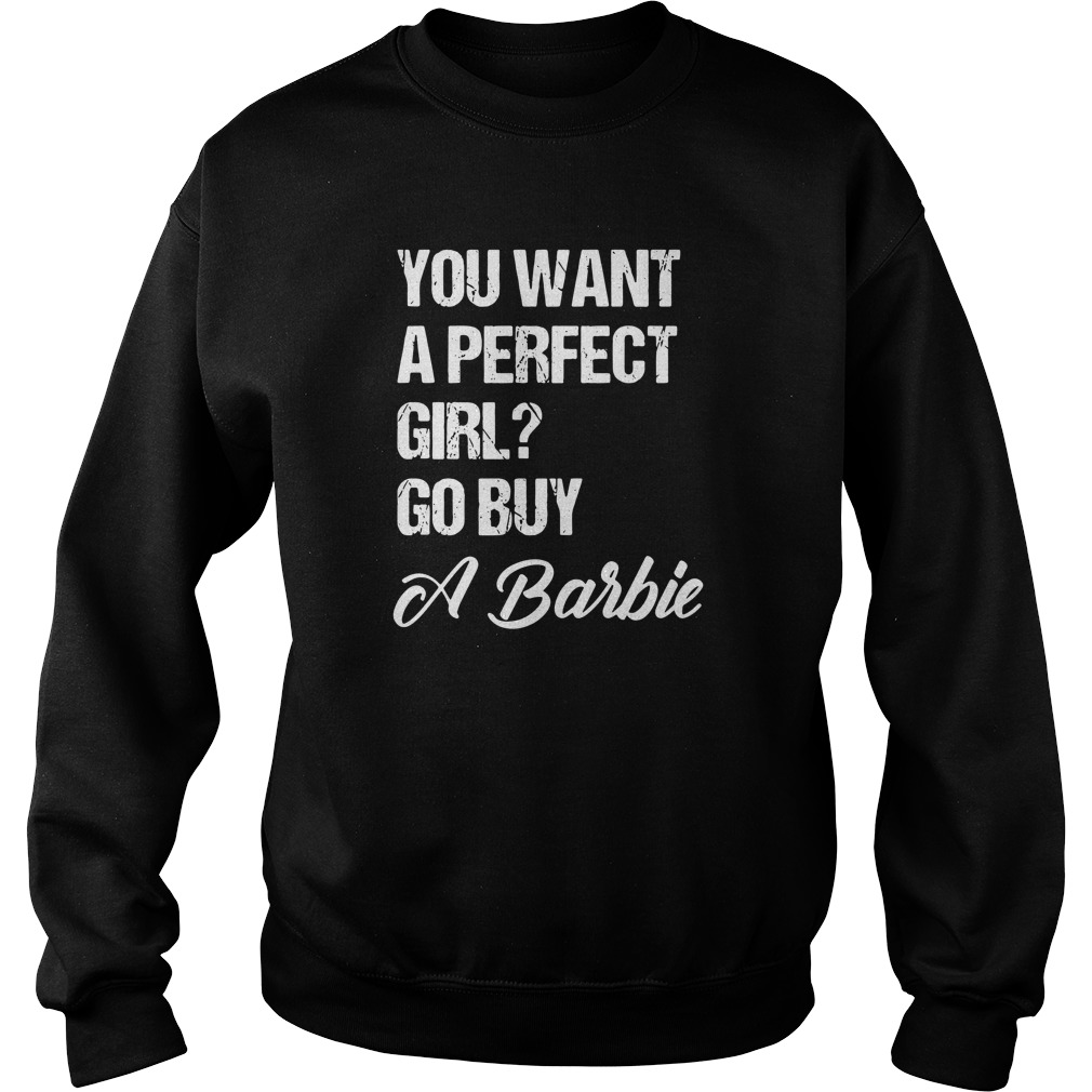 you-want-a-perfect-girl-go-buy-a-barbie-Sweater