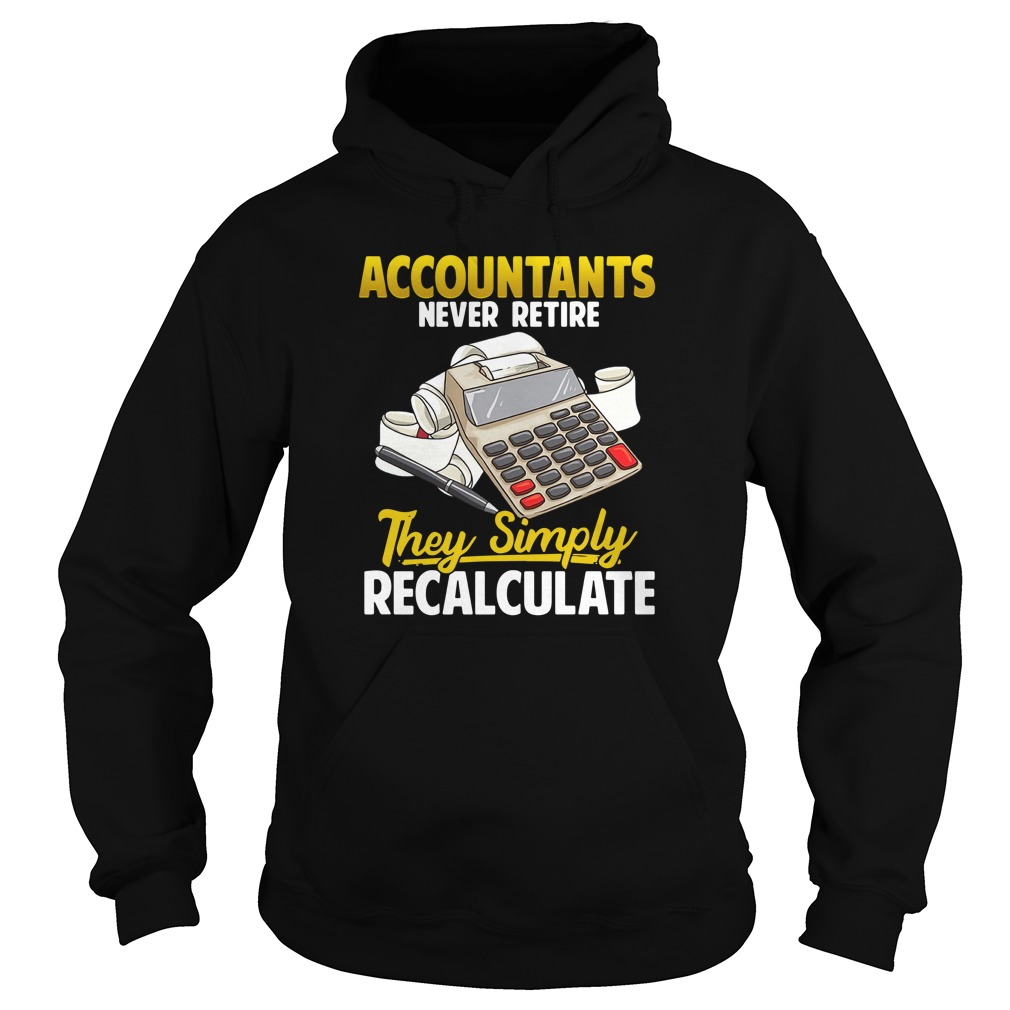 accountants-never-retire-they-simply-recalculate-Hoodie