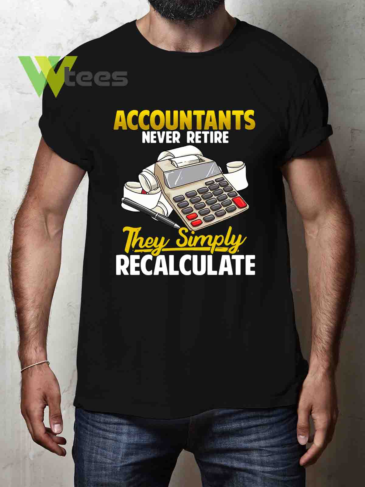 accountants-never-retire-they-simply-recalculate-T-shirt