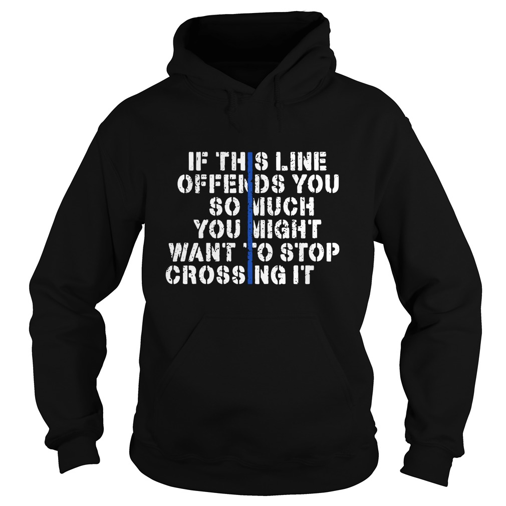 if-this-line-offends-you-so-much-Hoodie