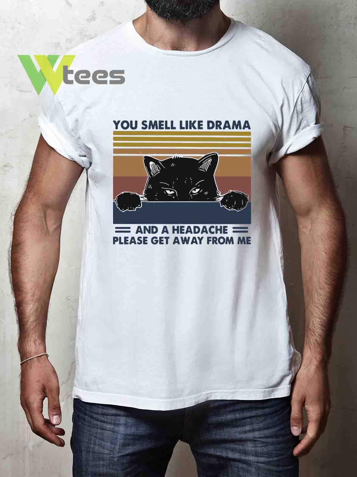 you-smell-like-drama-and-a-headache-T-shirt