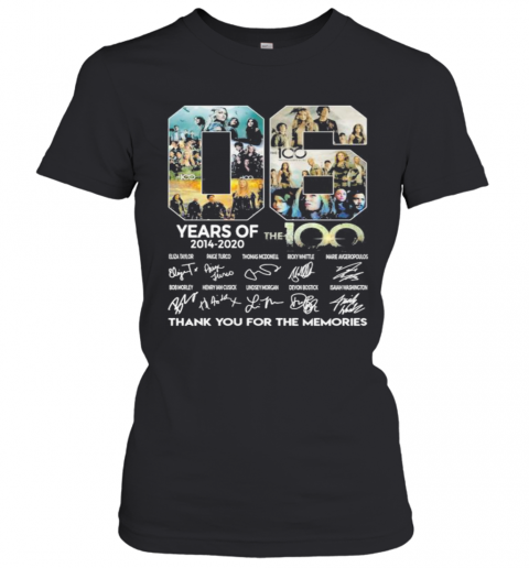 06 Years Of 2014 2020 The 100 Thank For The Memories Signatures T-Shirt Classic Women's T-shirt