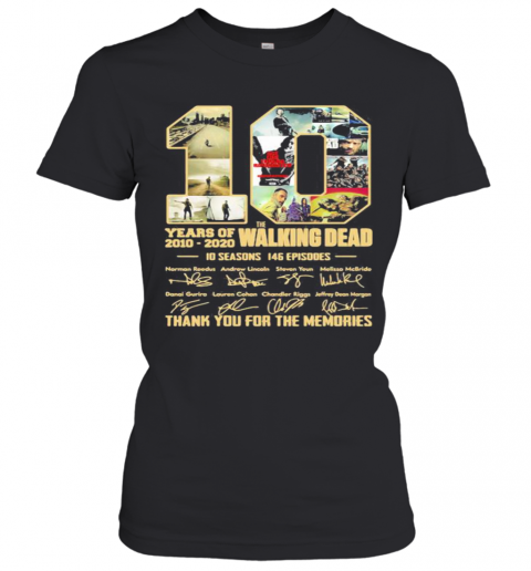 10 Years Of 2010 2020 The Walking Dead 10 Seasons 146 Episodes Thank For The Memories Signatures T-Shirt Classic Women's T-shirt