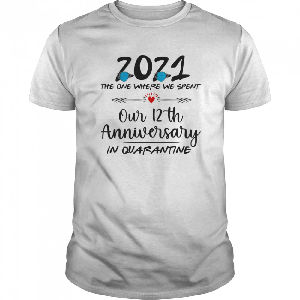 12th Wedding Anniversary Couples Him Her Quarantined 2021  Classic Men's T-shirt