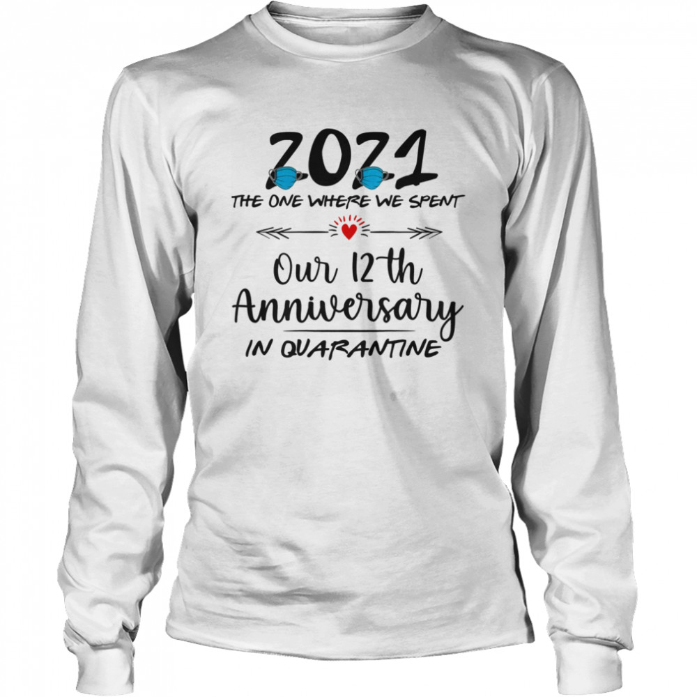 12th Wedding Anniversary Couples Him Her Quarantined 2021  Long Sleeved T-shirt