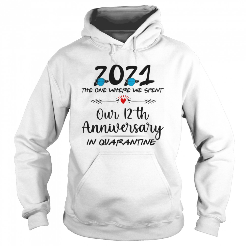12th Wedding Anniversary Couples Him Her Quarantined 2021  Unisex Hoodie