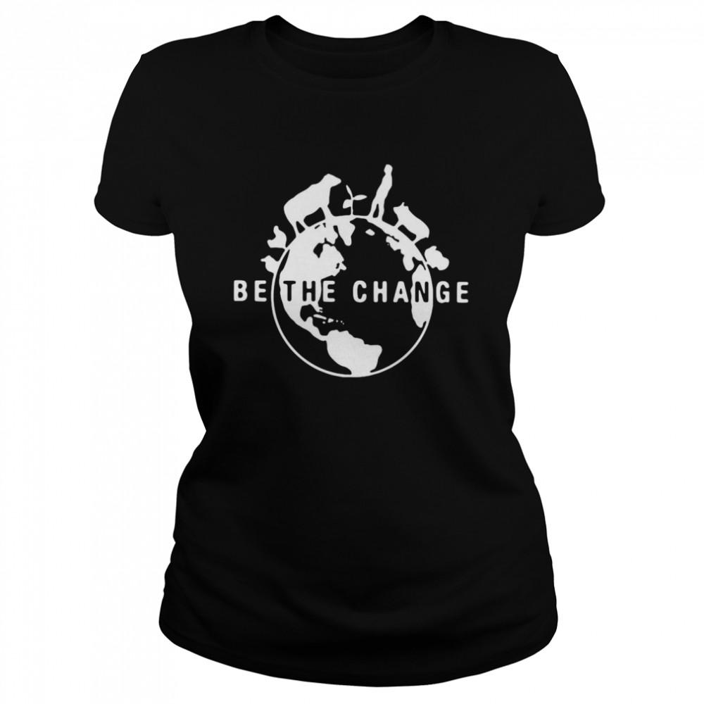 Be The Change 2020  Classic Women's T-shirt