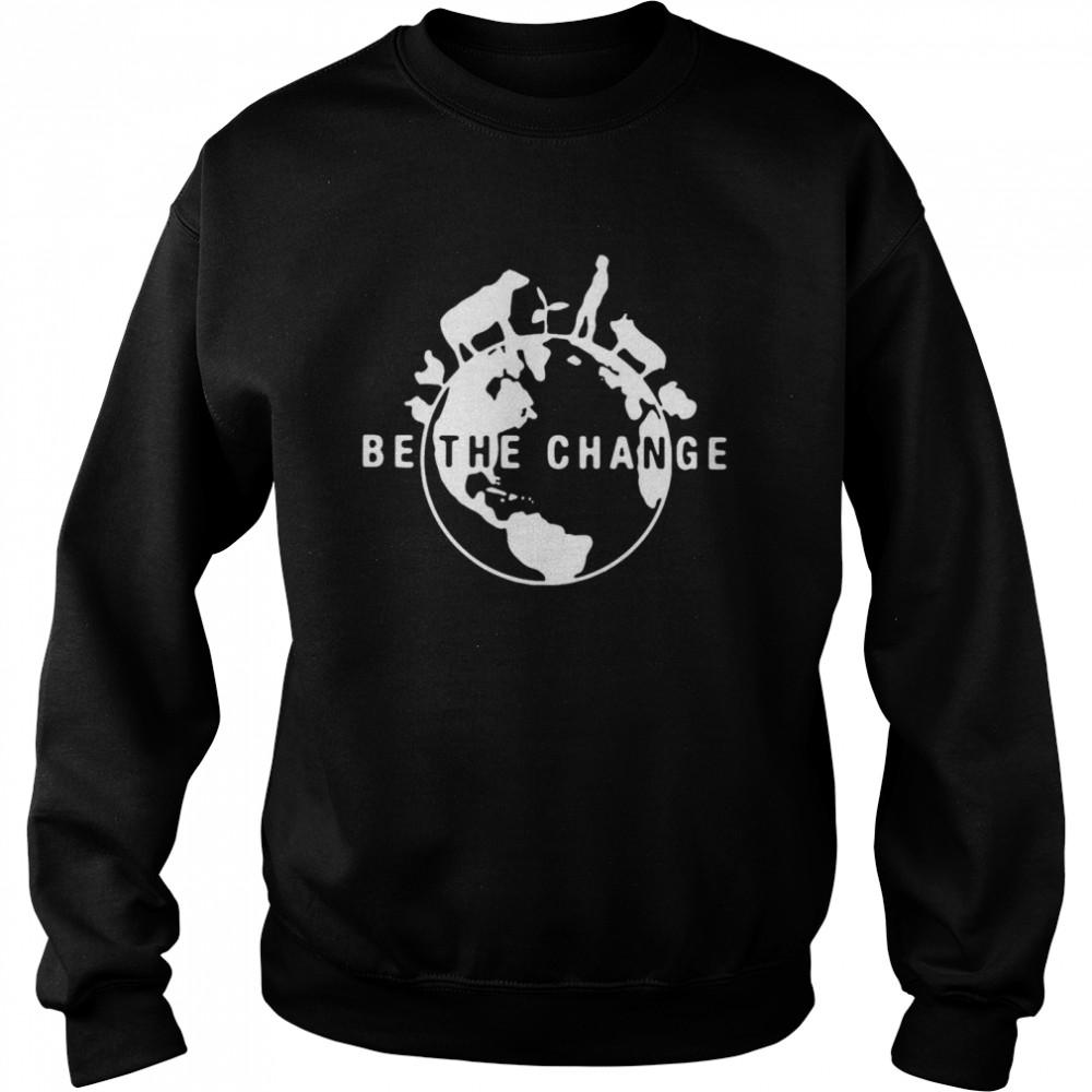 Be The Change 2020  Unisex Sweatshirt