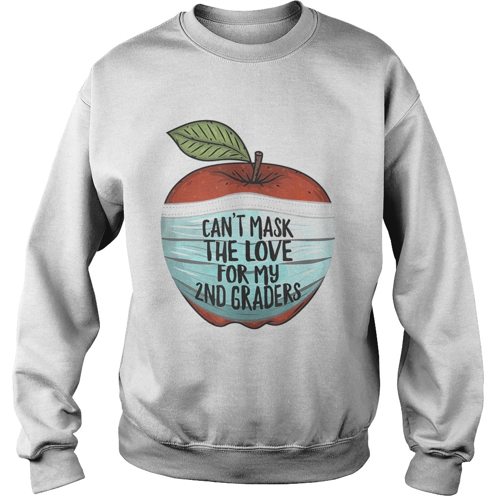 Cant Mask My Love For My Second Graders 2nd Grade Teacher  Sweatshirt