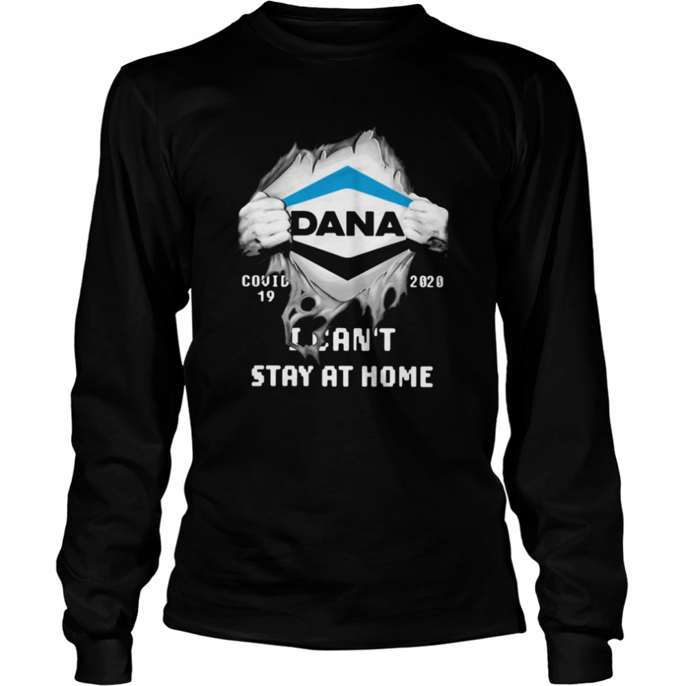Dana Inside Me Covid-19 2020 I Can't Stay At Home  Long Sleeved T-shirt