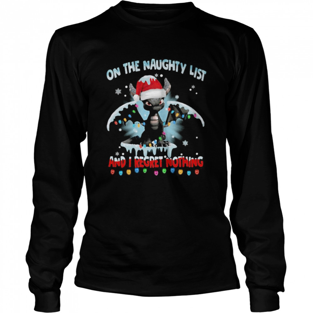Dragon On The Naughty List And I Regret Nothing Christmas  Long Sleeved T-shirt