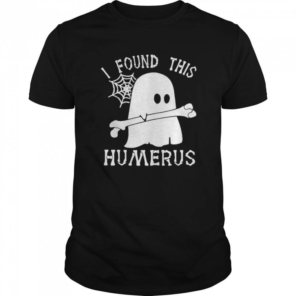 Ghost I found this humerus  Classic Men's T-shirt