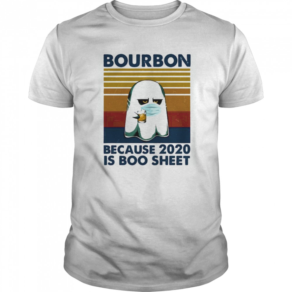 Ghost mask bourbon because 2020 is boo sheet vintage retro  Classic Men's T-shirt