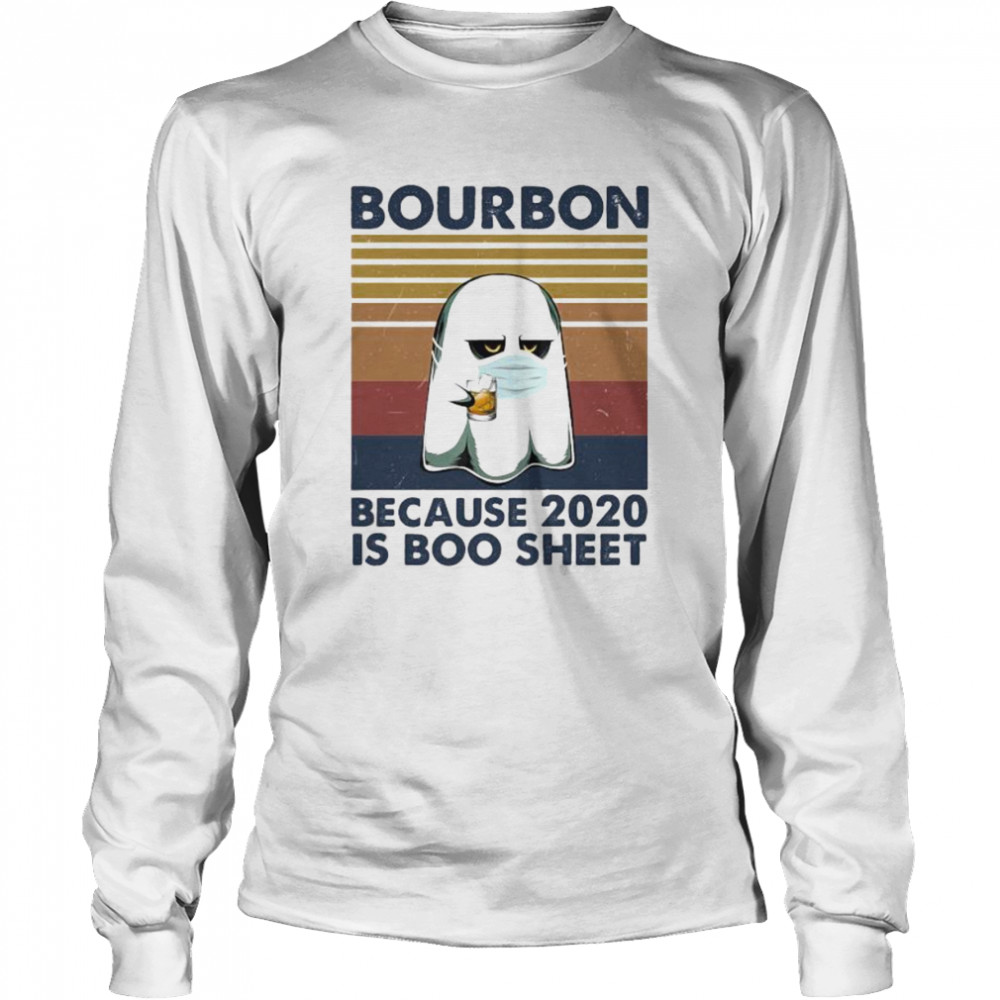 Ghost mask bourbon because 2020 is boo sheet vintage retro  Long Sleeved T-shirt