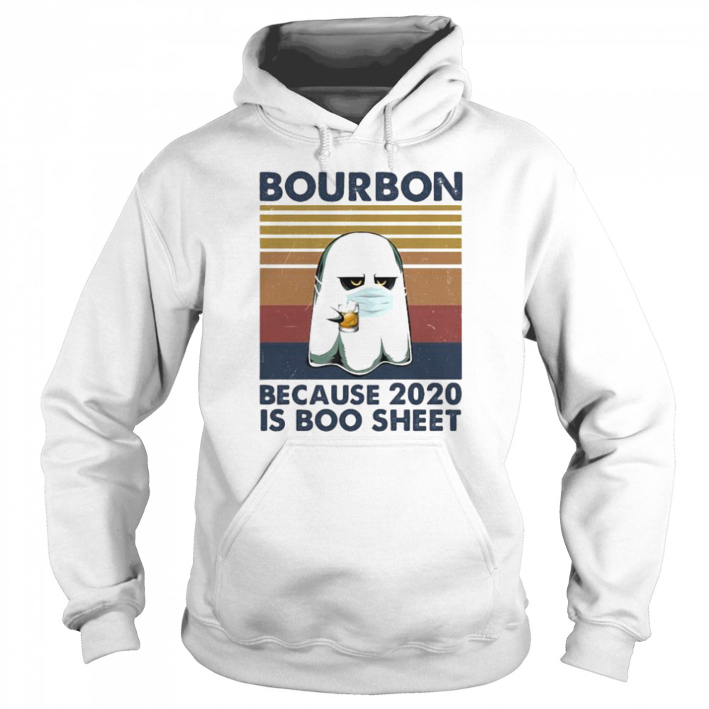 Ghost mask bourbon because 2020 is boo sheet vintage retro  Unisex Hoodie