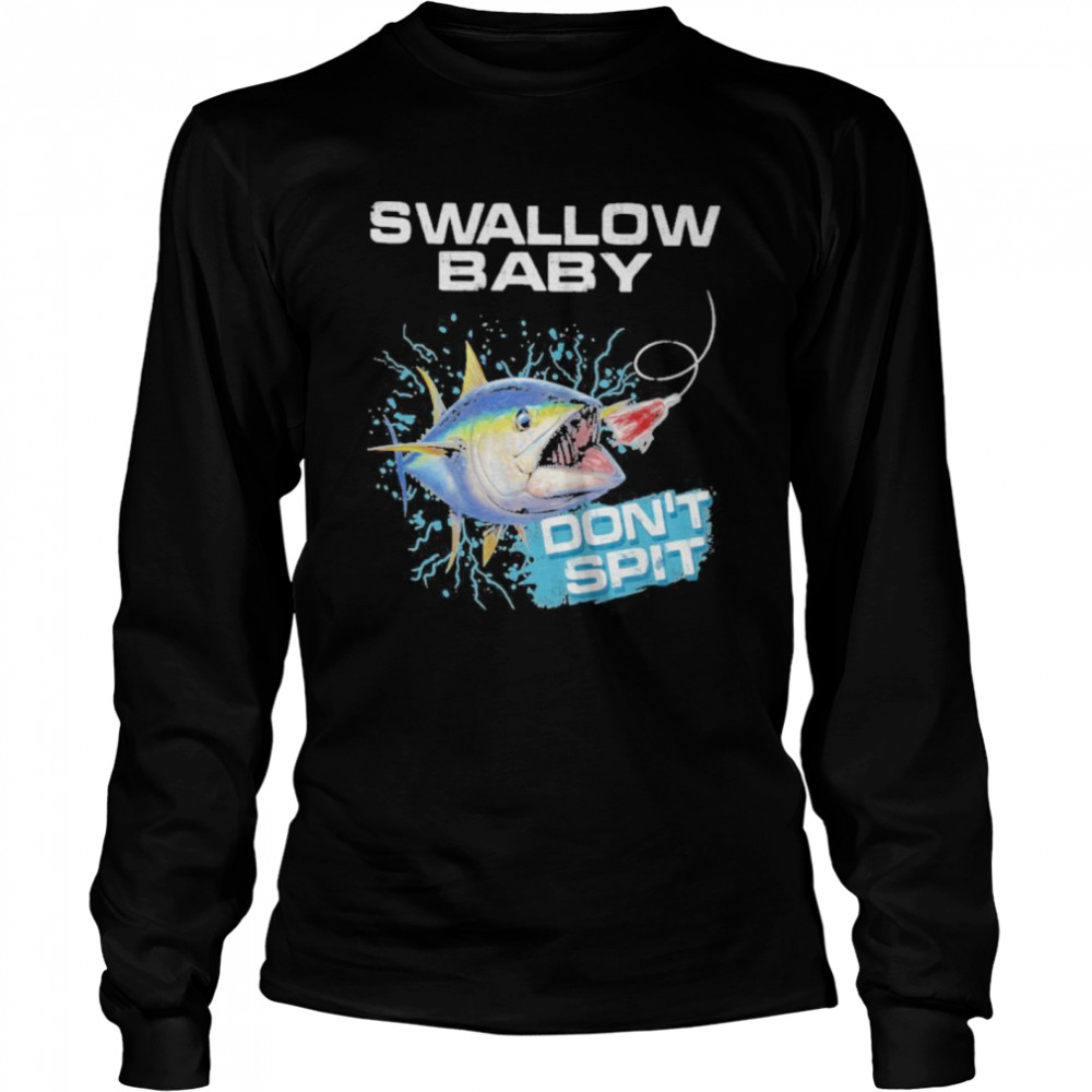 Swallow baby don't spit carp fishing  Long Sleeved T-shirt