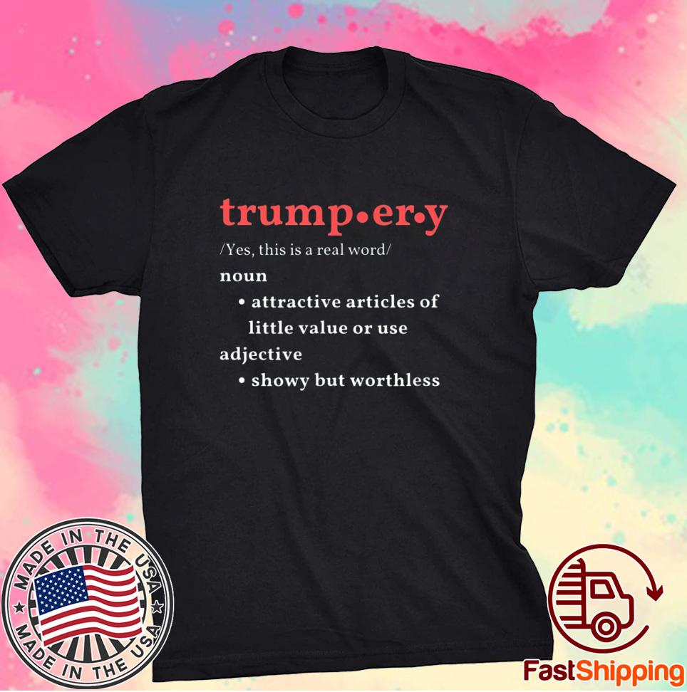 TRUMP-ER-Y DEFINITION Shirt