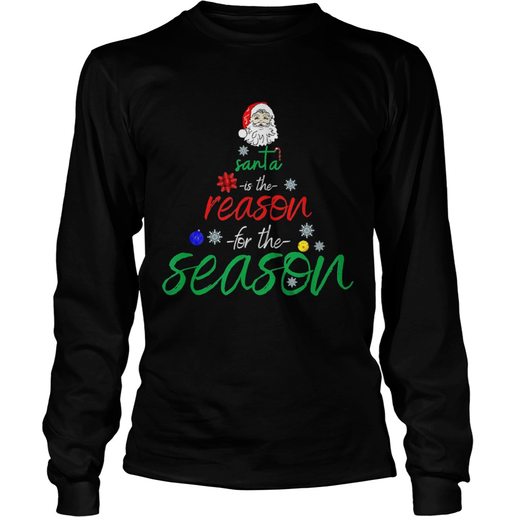 Santa is the reason for the season fun  Long Sleeve