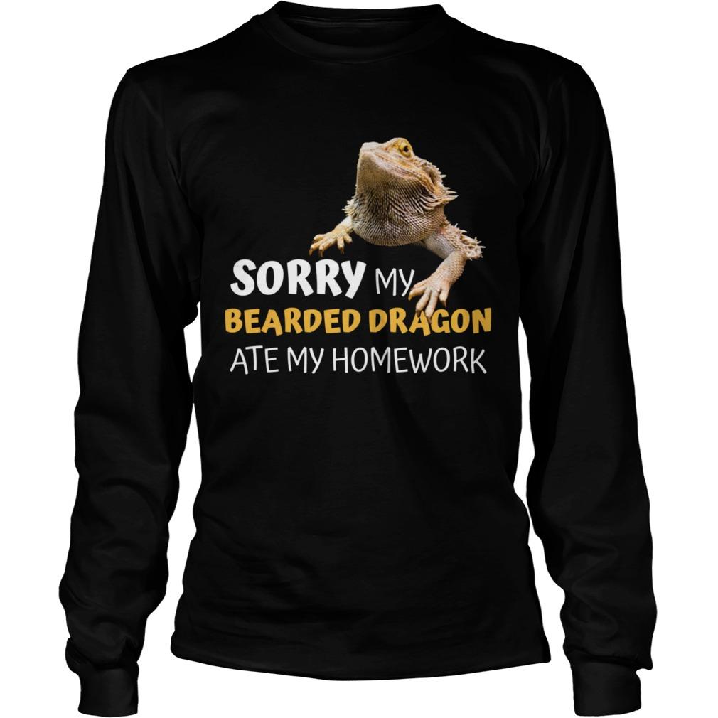 Sorry My Bearded Dragon Ate My Homework Teacher Student  Long Sleeve