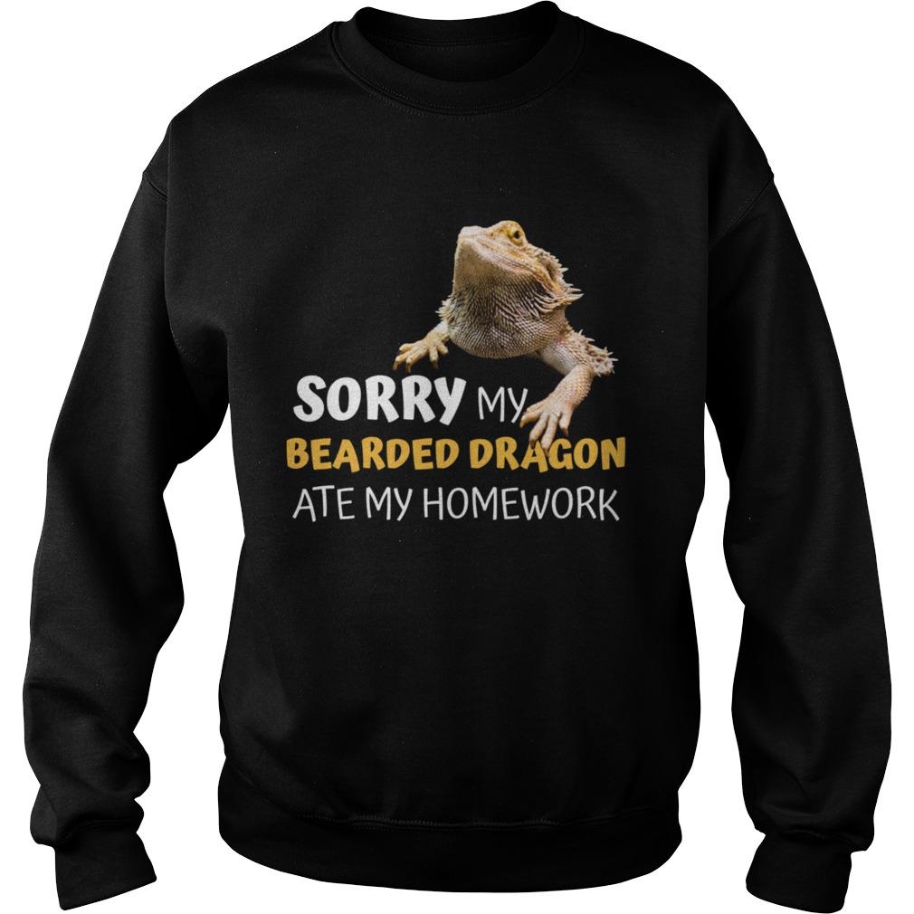 Sorry My Bearded Dragon Ate My Homework Teacher Student  Sweatshirt