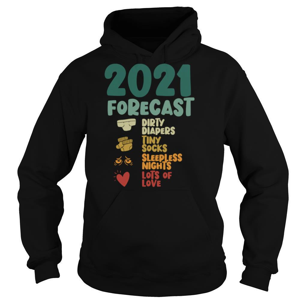 2021 Forecast Dirty Diapers Tiny Socks Lots Of Love Pregnancy Announcement New Year shirt