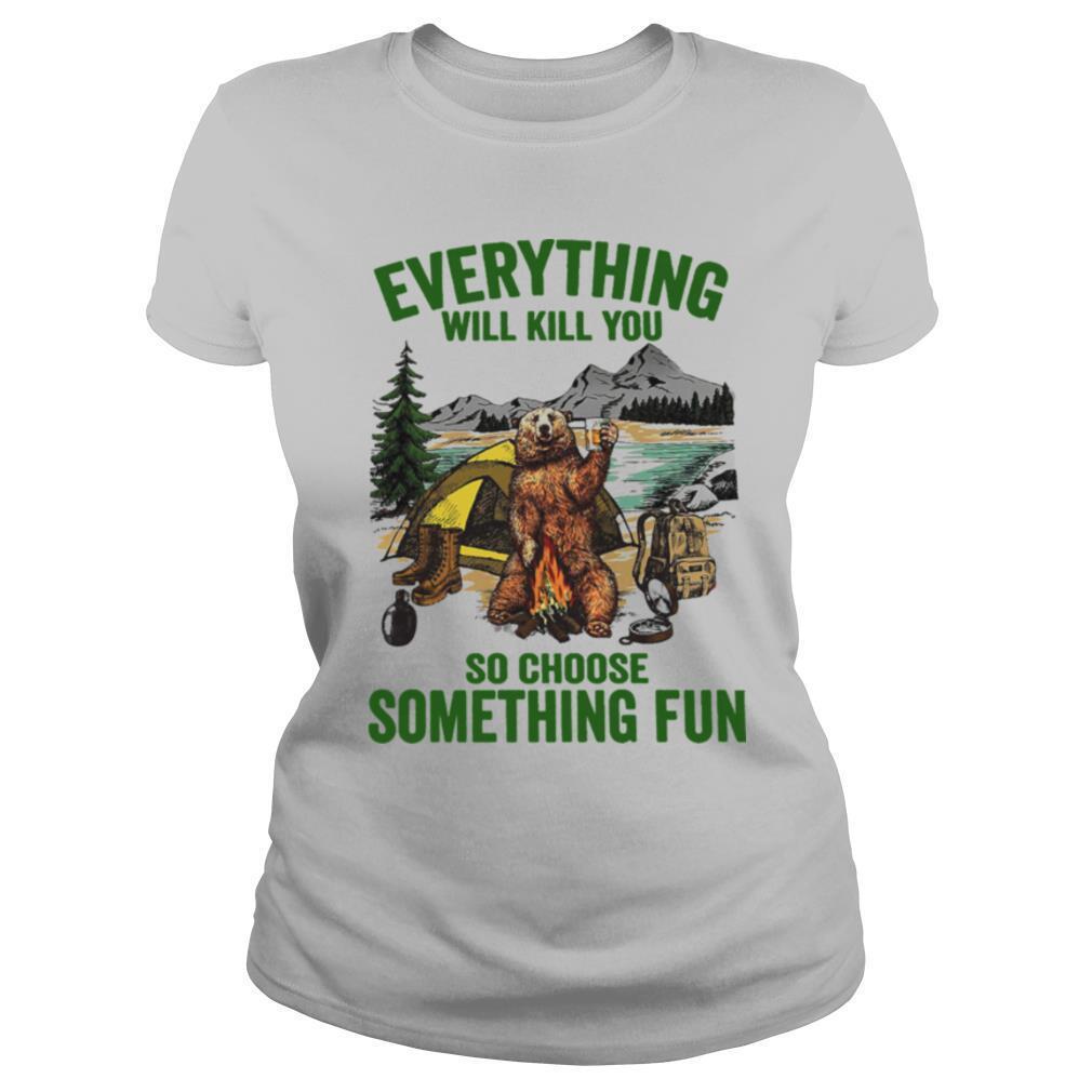 Beer Everything Will Kill You So Choose Something Fun shirt