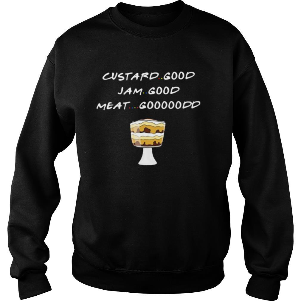 Custard Good Jam Good Meat Good Cake shirt