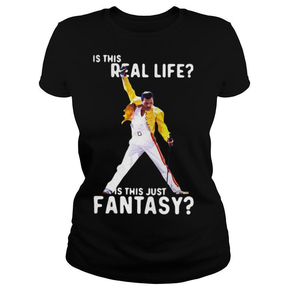 Freddie Mercury Is This Real Life Is This Just Fantasy shirt