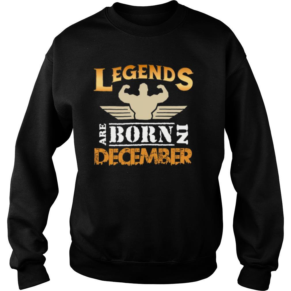 Legends Are Born In December shirt