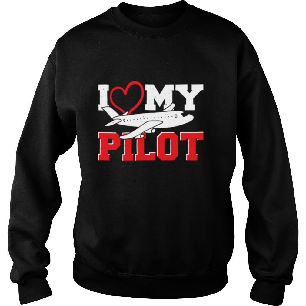 Love I Love My Pilot Pilot shirt