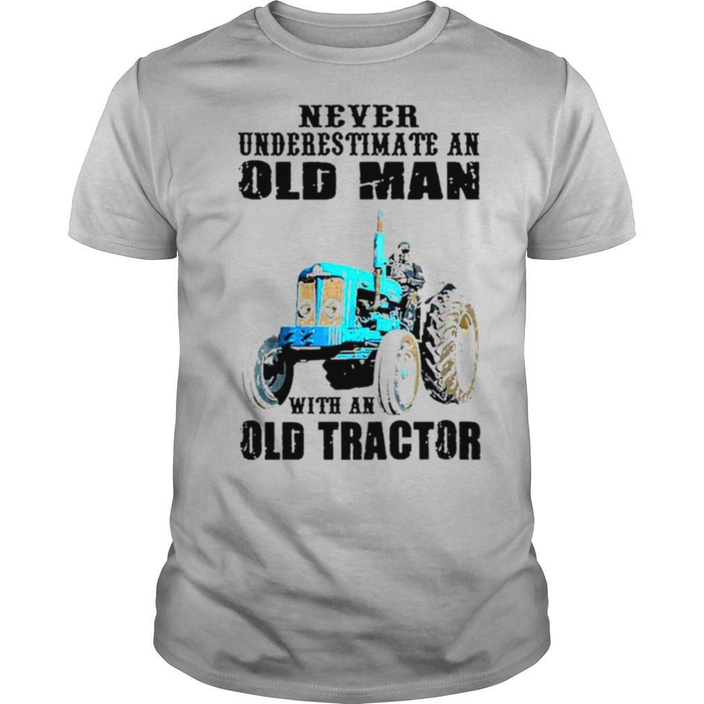 Never underestimate an old man with an old tractor shirt