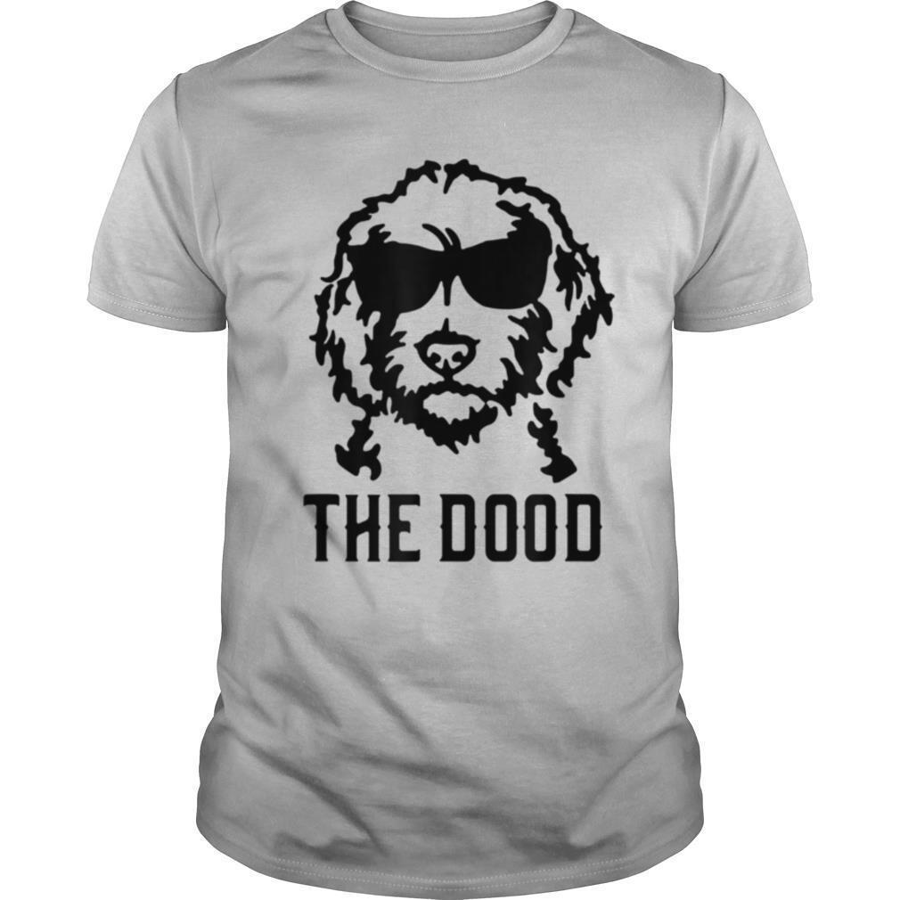 The Dood Labradoodle Goldendoodle Dog shirt