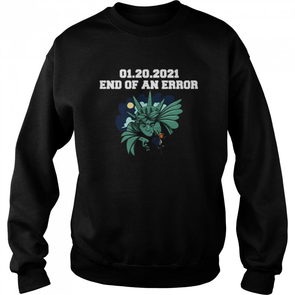 01 20 2021 End Of An Error Donald Trump  Unisex Sweatshirt