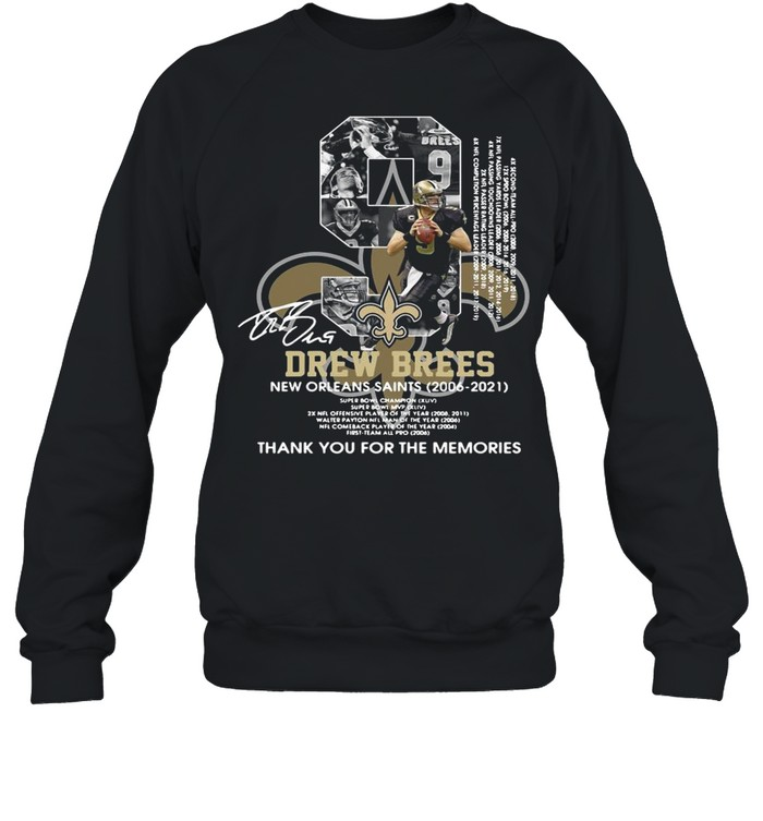 9 Drew Brees New Orleans Saints 2006 2021 Thank You For The Memories Signature  Unisex Sweatshirt