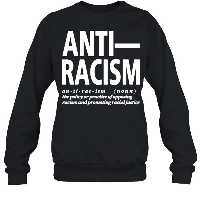 AntI racism  Unisex Sweatshirt