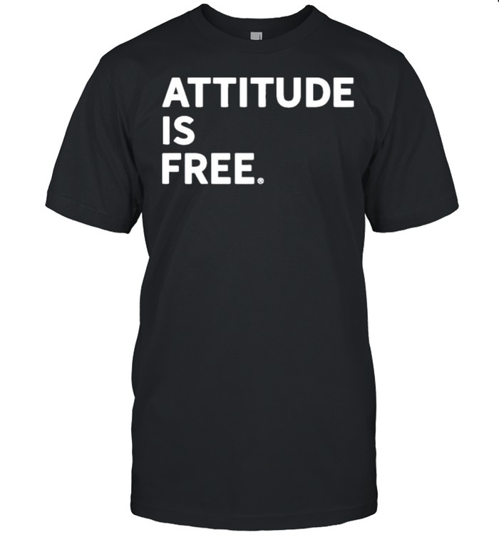 Attitude is free shirt Classic Men's T-shirt