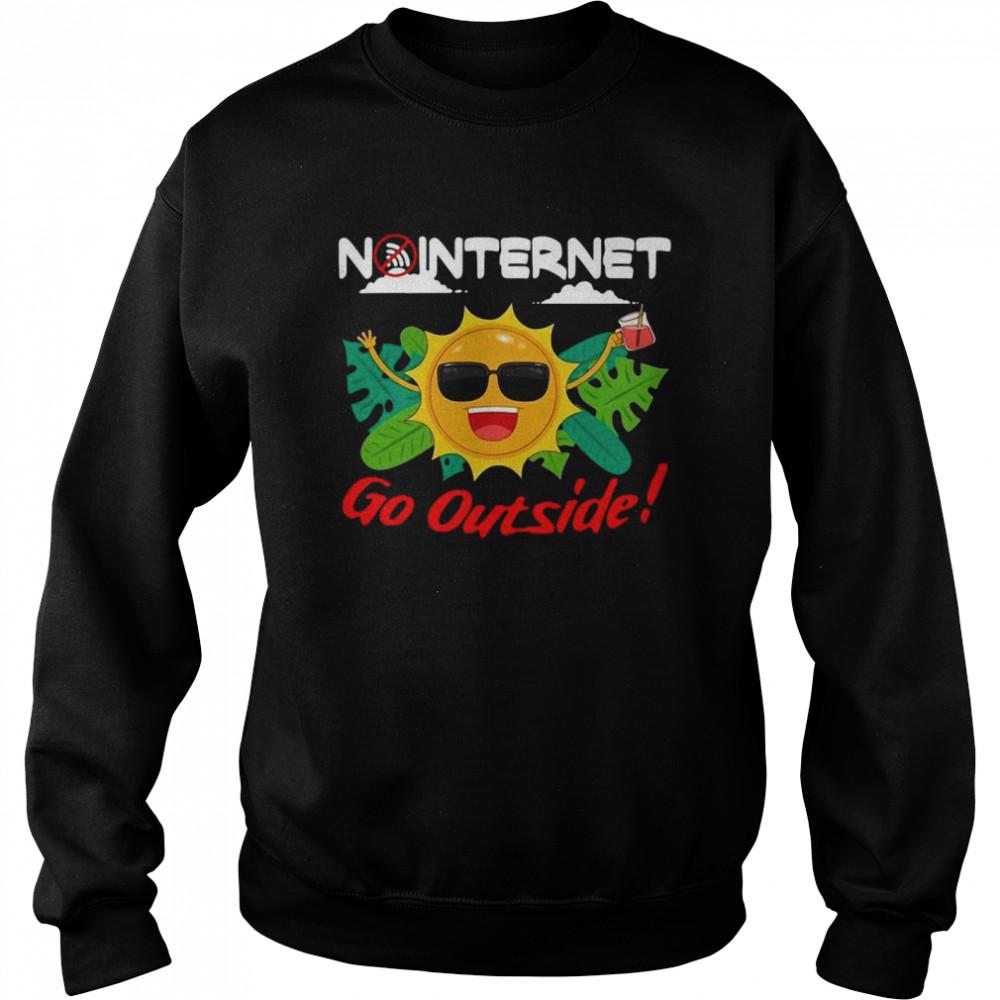 Happy No Internet Go Outside  Unisex Sweatshirt