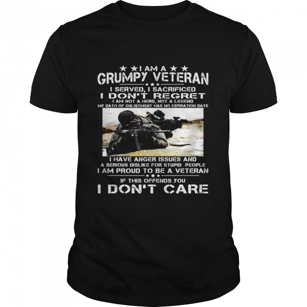 I Am A Grumpy Veteran I Served I Sacrificed I Don't Regret I Am Not A Hero Not A Legend  Classic Men's T-shirt