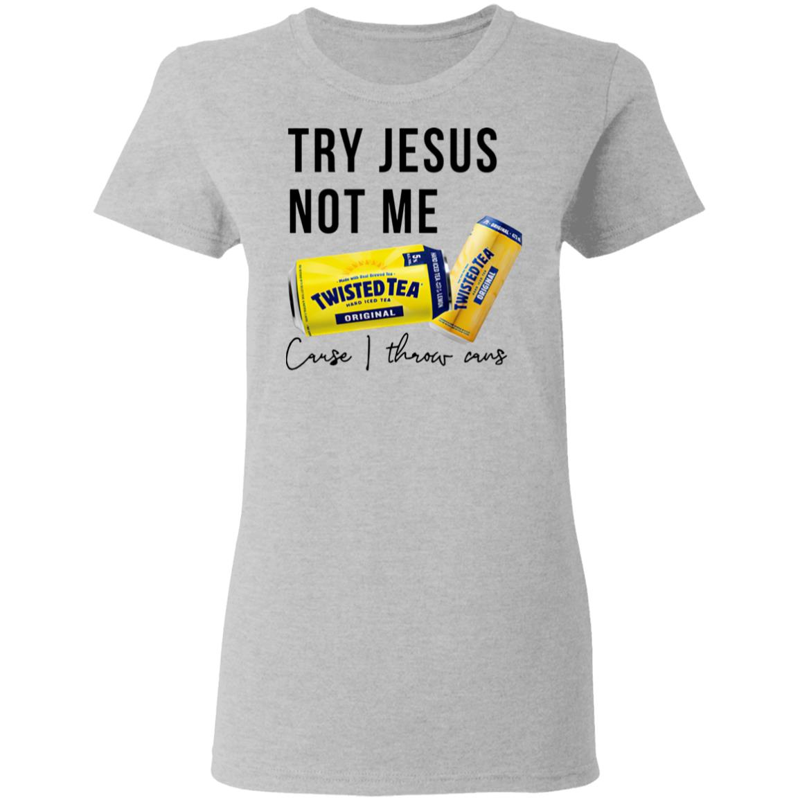 Twisted Tea Try Jesus Not Me Classic T-Shirt